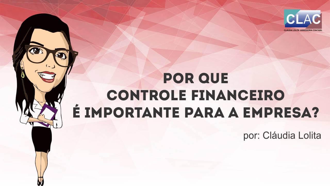 Por que o controle financeiro é importante para a sua empresa