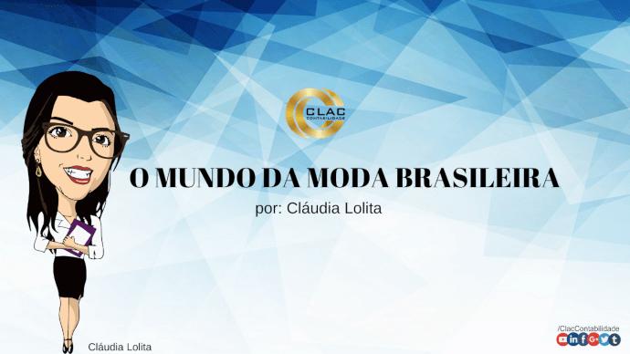 O mundo da moda brasileira.